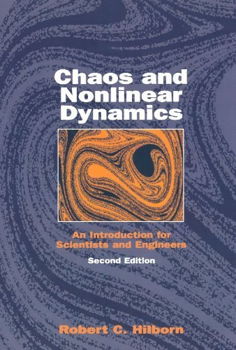 Chaos and Nonlinear Dynamics: An Introduction for Scientists and Engineers 2nd edition by Hilborn, Robert (2001) Paperback