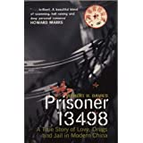 Prisoner 13498: A True Story of Love, Drugs and Jail in Modern China: A True Story of Love, Drugs and Prison in Modern Chinaby R H Davies