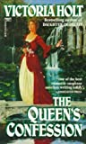 The Queen's Confession : The Story of Marie Antoinette (0449212297) by Holt, Victoria
