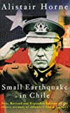 Small Earthquake in Chile: A Visit to Allende's South America (0333517563) by Horne, Alistair