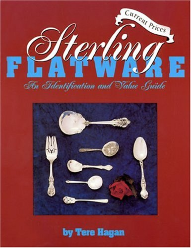 Sterling Flatware Identification & Value Guide