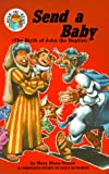 Send a Baby: Luke 1:5-25, 57-64 (the Birth of John the Baptist) (Hear Me Read Bible Stories) (0570047064) by Simon, Mary Manz
