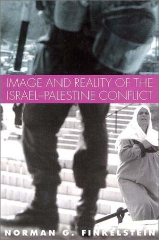 Image and Reality of the Israel-Palestine Conflict, Norman G. Finkelstein