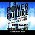 Power Failure: The Inside Story of the Collapse of Enron (       UNABRIDGED) by MiMi Swartz, Sherron Watkins Narrated by Karen White