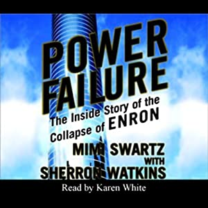 Power Failure: The Inside Story of the Collapse of Enron | [MiMi Swartz, Sherron Watkins]