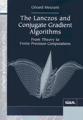 The Lanczos and Conjugate Gradient Algorithms: From Theory to Finite Precision Computations (Software, Environments and Tools)