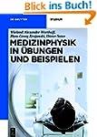 Medizinphysik in �bungen und Beispiel...