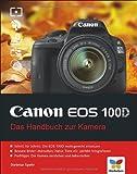 Dietmar Spehr Canon EOS 100D: Das Handbuch zur Kamera