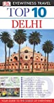 Top 10 Delhi (EYEWITNESS TOP 10 TRAVEL GUIDE)