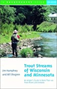 Amazon.com: Trout Streams of Wisconsin and Minnesota: An Angler's Guide to More…