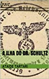 img - for A Ilha do Dr. Schultz (Portuguese Edition) book / textbook / text book
