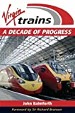 John Balmforth Virgin Trains: A Decade of Progress