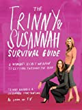 img - for Trinny and Susannah The Survival Guide: A Woman's Secret Weapon for Getting Through the Year book / textbook / text book
