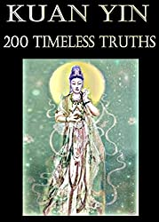 Kuan Yin: 200 Timeless Truths
