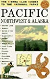 The Sierra Club Guides to the National Parks of the Pacific Northwest and Alaska (067976495X) by Sierra Club