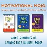 Motivational Mojo: Energizing Lessons from Seattle's Pike Place Fish Market | Stephen C. Lundin,John Christensen,Harry Paul,Philip Strand