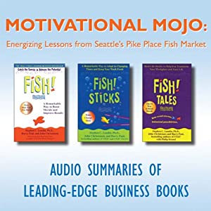 Motivational Mojo: Energizing Lessons from Seattle's Pike Place Fish Market | [Stephen C. Lundin, John Christensen, Harry Paul, Philip Strand]