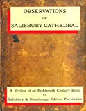 Series of Particular and Useful Observations Made with Great Diligence and Care, Upon That Admirable Structure, the Cathedral Church of Salisbury: Observations on Salisbury Cathedral (1902153006) by Price, Francis
