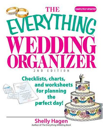 The Everything Wedding Organizer: Checklists, Charts, And Worksheets for Planning the Perfect Day! (Everything: Weddings)