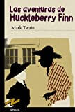 Las aventuras de Huckleberry Finn / Adventures of Huckleberry Finn (Tus Libros Seleccion/ Your Books Selection) (Spanish Edition)