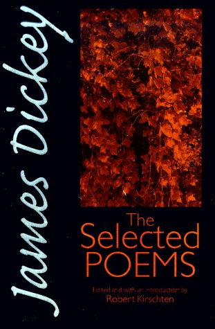 James Dickey: The Selected Poems (Wesleyan Poetry), JAMES DICKEY