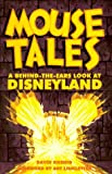 Mouse Tales: A Behind-the-Ears Look at Disneyland (0964060558) by David Koenig