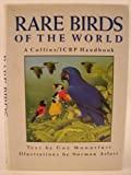 Rare Birds of the World: A Collins/Icbp Handbook (0828907196) by Guy Mountfort