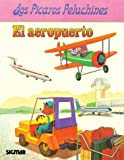 El Aeropuerto/the Airport (Los Picaros Peluchinestareas) (Spanish Edition)