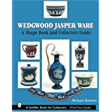 Wedgwood Jasper Ware: A Shape Book and Collector's Guide (Schiffer Book for Collectors) ~ Michael Herman