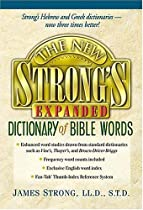 The New Strong's Expanded Dictionary Of Bible Words
