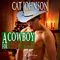 A Cowboy for Christmas (       UNABRIDGED) by Cat Johnson Narrated by Ginger Perkins