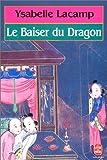 echange, troc Lacamp - Le Baiser du dragon
