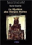 echange, troc Daniel Castille - Le mystère des vierges noires