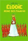 echange, troc Ophélie Texier - Elodie reine des fourmis