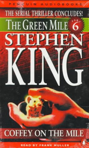 Green Mile audio 6: Coffey on the Mile: The Green Mile, part 6 (Vol 6), Stephen King