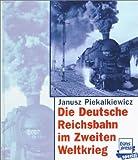 img - for Die Deutsche Reichsbahn im Zweiten Weltkrieg (The German National Railway in the Second World War ) book / textbook / text book