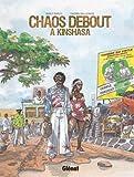 vignette de 'Chaos debout à Kinshasa (Thierry Bellefroid)'