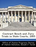 Contract Bench and Jury Trials in State Courts, 2005