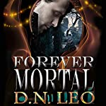 Forever Mortal: A Shade of Mind, Book 2 | D.N. Leo