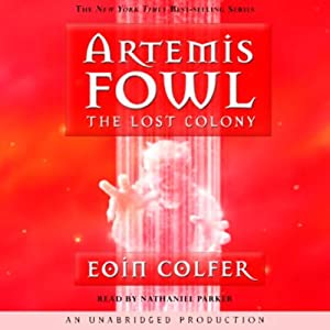 The Lost Colony: Artemis Fowl, Book 5 | [Eoin Colfer]