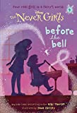 Never Girls #9: Before the Bell (Disney: The Never Girls) (A Stepping Stone Book(TM))