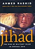 Jihad: The Rise of Militant Islam in Central Asia