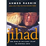 Jihad: The Rise of Militant Islam in Central Asiaby Ahmed Rashid