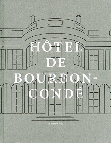 Les Vies de l'hôtel de Bourbon-Condé