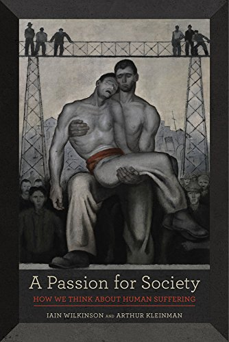 Passion for Society (California Series in Public Anthropology)