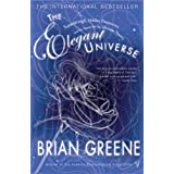 The Elegant Universe: Superstrings, Hidden Dimensions and the Quest for the Ultimate Theoryby Brian Greene