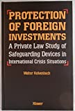 img - for Protection of Foreign Investments:A Private Law Study of Safeguarding Devices in International Crisis Situations book / textbook / text book