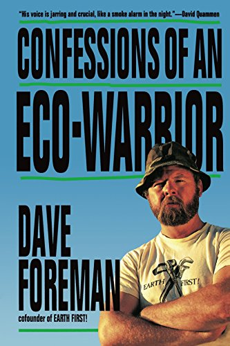 Confessions of an Eco-Warrior, by Dave Foreman