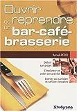 echange, troc Anouk Rebel - Ouvrir ou reprendre un bar, un café, une brasserie