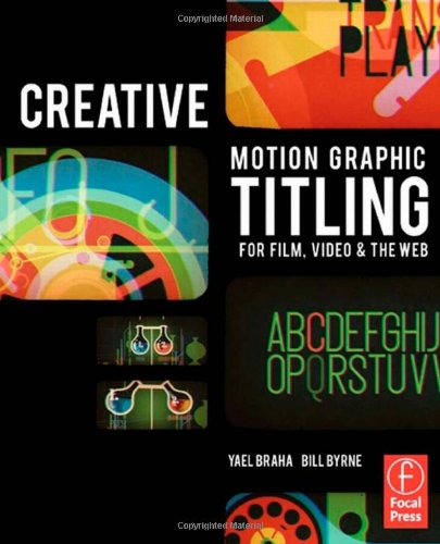 Creative Motion Graphic Titling for Film, Video, and the...
